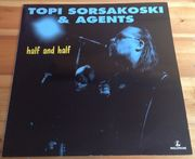 Topi Sorsakoski & Agents: Half And Half LP