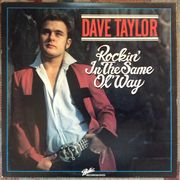 Dave Taylor: Rockin' In The Same Ol' Way LP