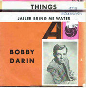 Darin, Bobby: Things / Jailer Bring Me Water