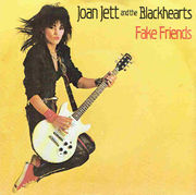 Joan Jett And The Blackhearts: Fake Friends / Coney Island Whitefish