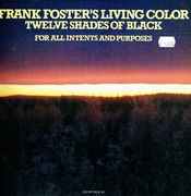 Frank Foster's Living Color: Twelve Shades Of Black