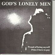 God's Lonely Men: Proud of Being Myself / Price I Have To Pay 7""
