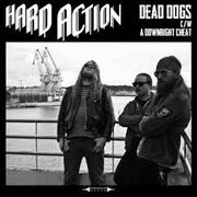 HARD ACTION: Dead Dogs