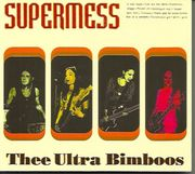Thee Ultra Bimboos: Supermess CD