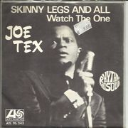 Tex, Joe: Skinny Legs And All / Watch The One 7""
