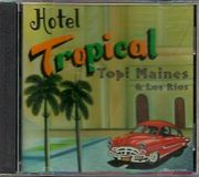 Maines, Topi & Los Rios: Hotel Tropical CD