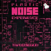 Plastic Noise Experience: Transmission