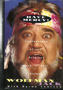 Byron Laursen: Have Mercy -Confessions of the Original Rock'n'Roll Animal WOLFMAN JACK kirja/book