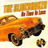 "Slideshaker, The: No Time To Lose / Son Of A Rich Man // Texas Calling 7""(SOITTAMATON)"