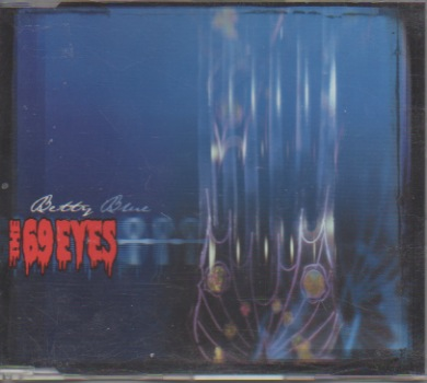 69 Eyes: Betty Blue / Grey (Radio Live) / Don't Turn Your Back On Fear (Radio Live)