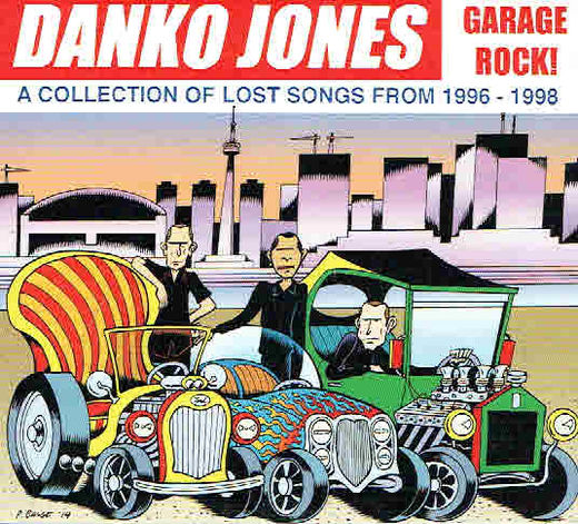 Danko Jones: Garage Rock! -A Collection Of Lost Songs From 1996 - 1998