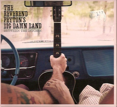 The Reverend Peyton's Big Damn Band: Between The Ditches CD