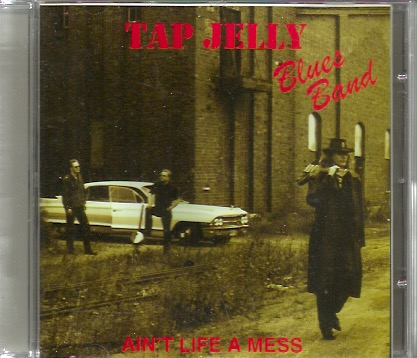 Tap Jelly Blues Band: Ain't Life A Mess CD-EP