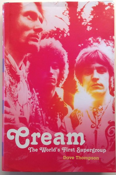 Thompson Dave: Cream - The World's First Supergroup KIRJA