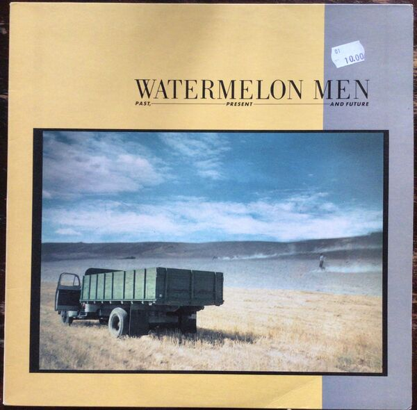 Watermelon Men: Past, Present And Future LP