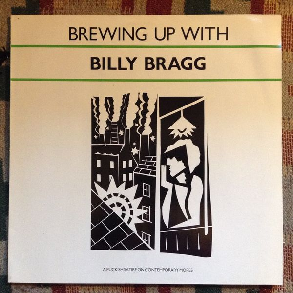 Billy Bragg: Brewing Up With LP