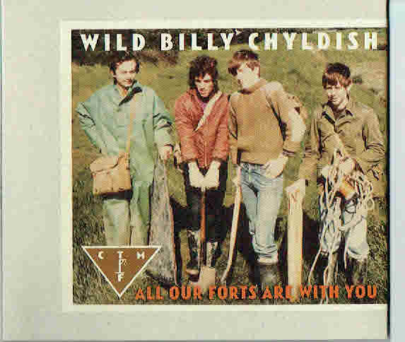 Wild Billy Chyldish & C.T.M.F.: All our forts are with You UUSI / NEW
