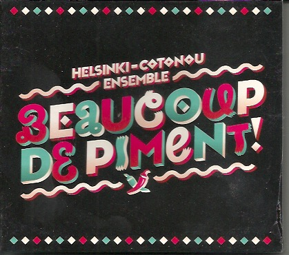 Helsinki-Cotonou Ensemble:  Beaucoup De Piment! CD, UUSI / NEW