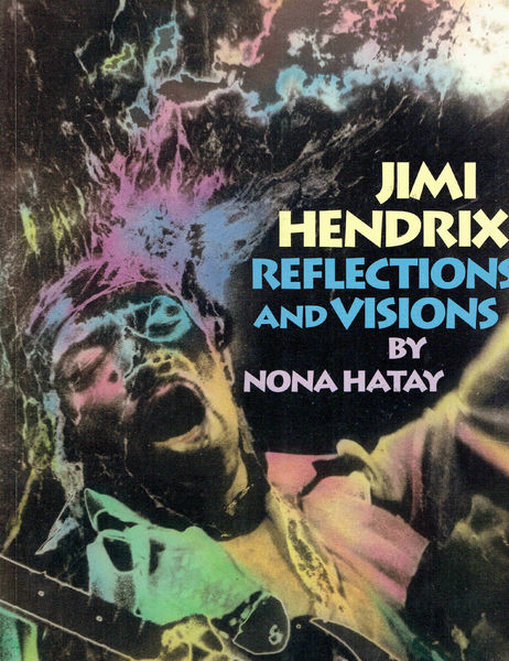 Hatay, Nona: Jimi Hendrix -Reflections and Visions