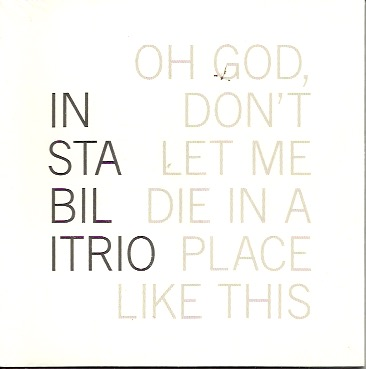 Instabil Trio: Oh God, Don't Let Me Die In a Place Like This CD UUSI / NEW