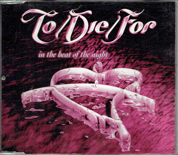 To/Die/For: In The Heat Of The Night (radio edit)