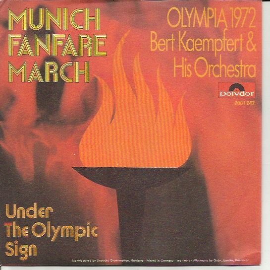Bert Kaempfert & His Orchestra: OLYMPIA 1972; Munich Fanfare March / Under The Olympic Sign 7""