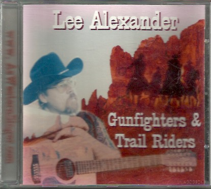 Lee Alexander: Gunfighters & Trail Riders CD (nimmari)