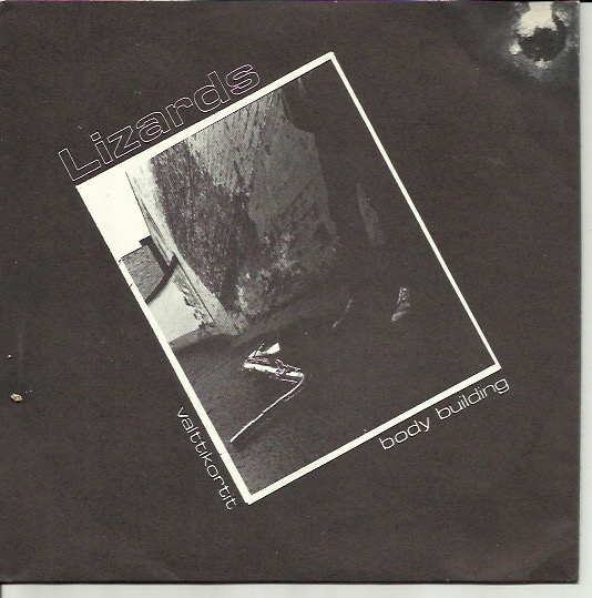 Lizards: Valttikortit / Body building 7""
