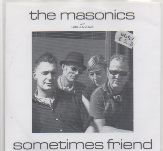 Masonics, The with Ludella Black: Sometimes Friend, UUSI/NEW