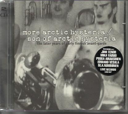 V/A: More Arctic Hysteria / Son Of Arctic Hysteria: The Later Years Of Early Finnish Avant-Garde 2-CD