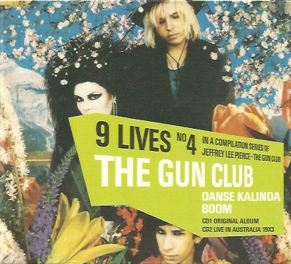 Gun Club, The: Danse Kalinda Boom - Live In Pandora's Box + 1, 2-CD