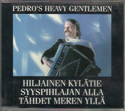 Pedro's Heavy Gentlemen: Hiljainen kylätie + 2 CD-single