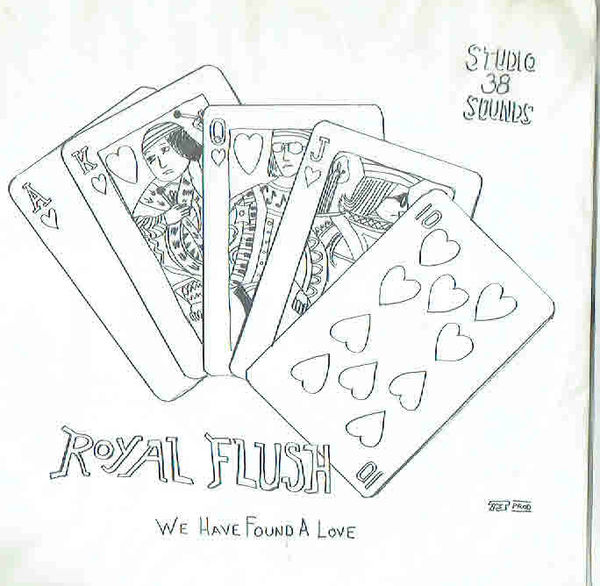 ROYAL FLUSH: We Have Found A Love / I'm Not Rich Enough + Nimmarit