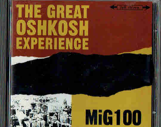 Great Oshkosh Experience, The: MiG 100 EP UUSI / NEW