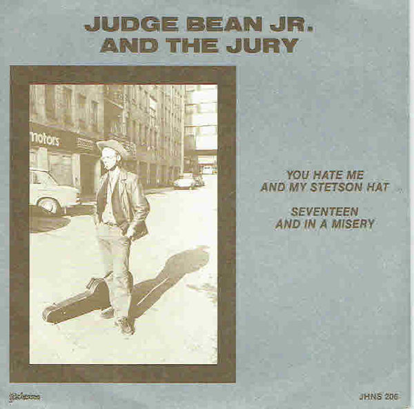 Judge Bean Jr. and The Jury: You hate me and my Stetson hat / Seventeen and in a misery