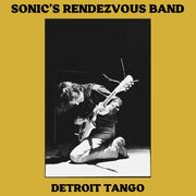 Sonic's Rendezvous Band: Detroit Tango 2-LP, UUSI / NEW