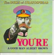 Dukes Of Stratosphear: You're A Good Man Albert Brown (Curse You Red Barrel) / Vanishing Girl 7""